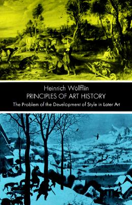 Image for PRINCIPLES OF ART HISTORY THE PROBLEM OF THE DEVELOPMENT OF STYLE IN LATER ART
