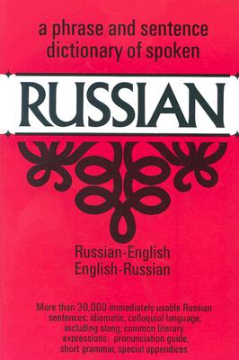A phrase and sentence dictionary of spoken Russian (Russian/ English - English/Russian), N/A