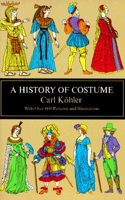 A History of Costume (Dover Fashion and Costumes), Carl Kohler
