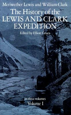 The History of the Lewis and Clark Expedition, Vol. 1, Lewis & Clark