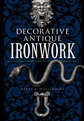 Image for Decorative Antique Ironwork (Dover Jewelry and Metalwork)