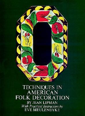 Techniques in American Folk Decoration, Lipman, Jean