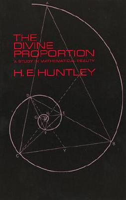 Image for The Divine Proportion: A Study in Mathematical Beauty (Dover Books on Mathematics)