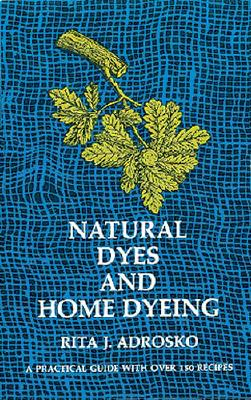 Image for Natural Dyes and Home Dyeing (Dover Pictorial Archives)