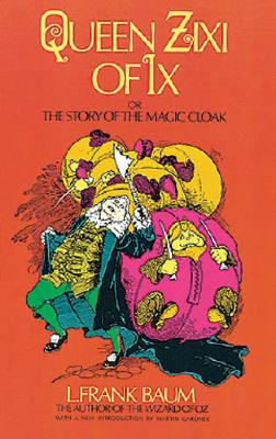 Image for Queen Zixi of Ix: or the Story of the Magic Cloak (Dover Children's Classics)