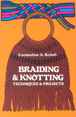 Braiding and Knotting, Belash, C.A.