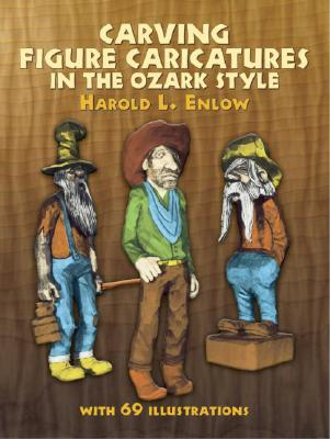 Image for Carving Figure Caricatures in the Ozark Style (Dover Woodworking)