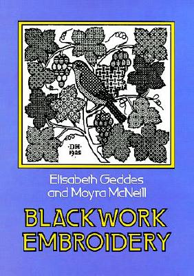 Blackwork Embroidery, Geddes, Elisabeth; McNeill, Moyra