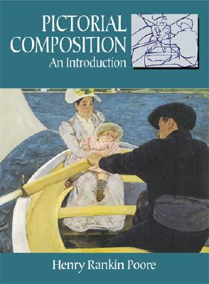 Pictorial Composition (Composition in Art) (Dover Art Instruction), Henry Rankin Poore