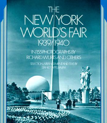 The New York World's Fair, 1939 / 1940, Wurts, Richard