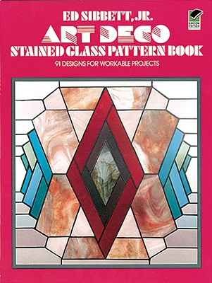 Art Deco Stained Glass Pattern Book (Dover Stained Glass Instruction), Sibbett Jr., Ed