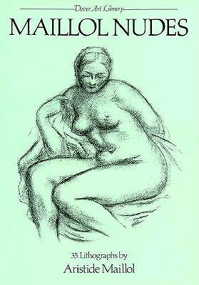 Image for Maillol Nudes: 35 Lithographs by Aristide Maillol (Dover Art Library)