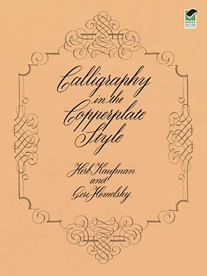 Image for Calligraphy in the Copperplate Style (Lettering, Calligraphy, Typography)