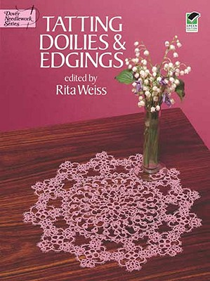 Image for Tatting Doilies and Edgings (Dover Knitting, Crochet, Tatting, Lace)