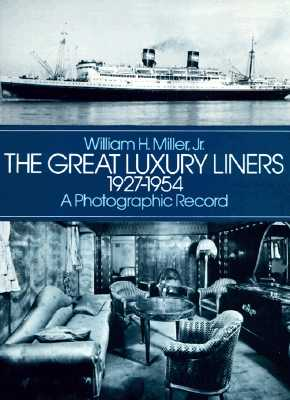 Image for The Great Luxury Liners, 1927-1954: A Photographic Record (Dover Photography Collections)