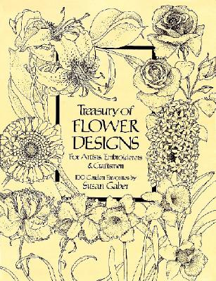 Treasury of Flower Designs for Artists, Embroiderers and Craftsmen (Dover Pictorial Archive), Gaber, Susan