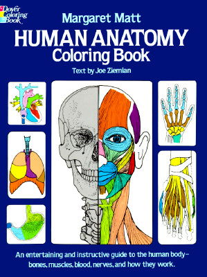 Human Anatomy Coloring Book (Dover Children's Science Books), Matt, Margaret; Ziemian, Joe