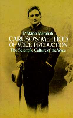 Image for Caruso's Method of Voice Production: The Scientific Culture of the Voice (Dover Books on Music)