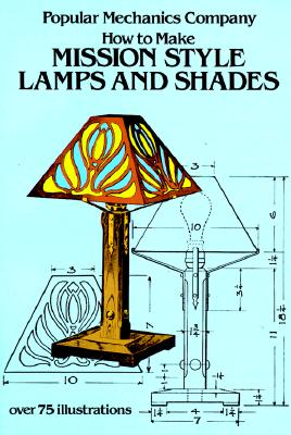 How to Make Mission Style Lamps and Shades (Dover Craft Books), Popular Mechanics Co.