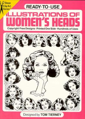 Ready-to-Use Illustrations of Women's Heads (Dover Clip Art Ready-to-Use), Tierney, Tom