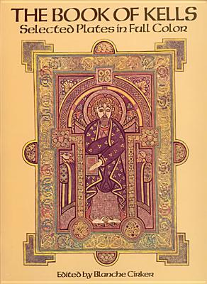 The Book of Kells: Selected Plates in Full Color, Blanche Cirker, ed.