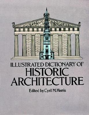 Image for Illustrated Dictionary of Historic Architecture (Dover Architecture)
