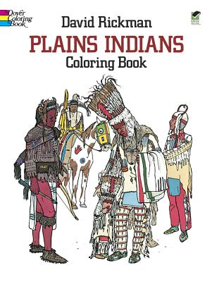 Plains Indians Coloring Book (Dover History Coloring Book), David Rickman