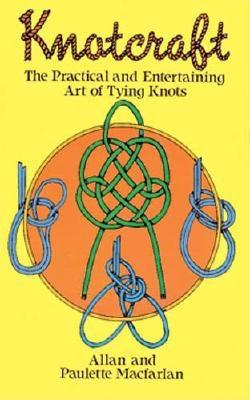 Image for Knotcraft: The Practical and Entertaining Art of Knot Tying (Dover Craft Books)
