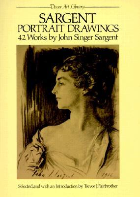 Image for Sargent Portrait Drawings: 42 Works by John Singer Sargent (Dover Art Library)