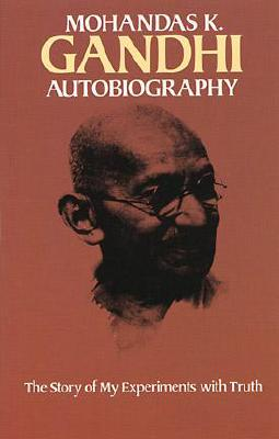 Image for Mohandas K. Gandhi, Autobiography: The Story of My Experiments with Truth