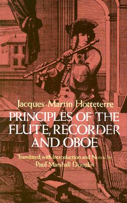 Principles of the Flute, Recorder and Oboe (Principes De La Flute) (Dover Books on Music), Hotteterre, Jacques-Martin