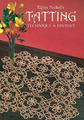 Image for Tatting: Technique and History (Dover Knitting, Crochet, Tatting, Lace)