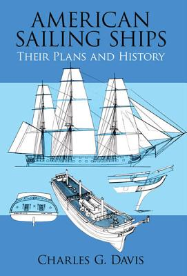 American Sailing Ships: Their Plans and History (Dover Maritime), Charles G. Davis