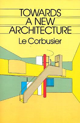 Towards a New Architecture, Le Corbusier; Etchells, Frederick [translator]