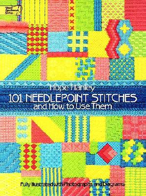 101 Needlepoint Stitches and How to Use Them, HOPE HANLEY