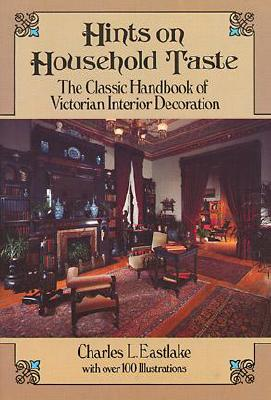 Image for Hints on Household Taste: The Classic Handbook of Victorian Interior Decoration