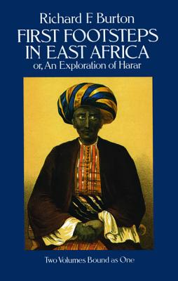 First Footsteps in East Africa; Or, an Exploration of Harar (v. 1 & 2), Burton, Richard F.