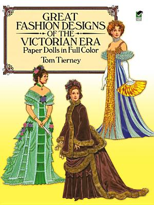 Image for Great Fashion Designs of the Victorian Era Paper Dolls in Full Color (Dover Victorian Paper Dolls)