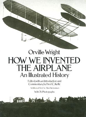 Image for How We Invented the Airplane: An Illustrated History