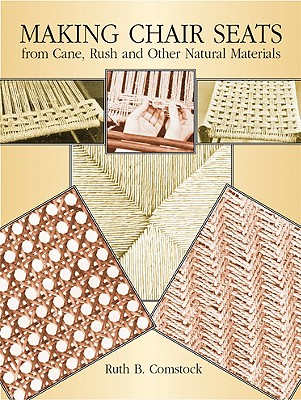 Image for Making Chair Seats from Cane, Rush and Other Natural Materials