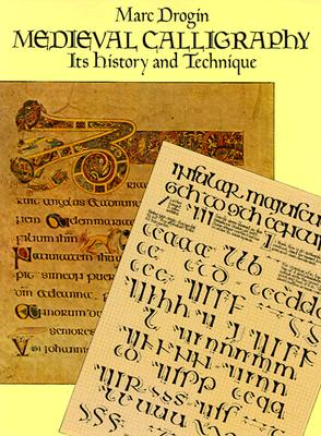 Image for Medieval Calligraphy: Its History and Technique (Lettering, Calligraphy, Typography)