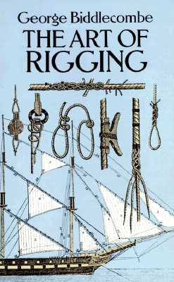 Image for The Art of Rigging (Dover Maritime)