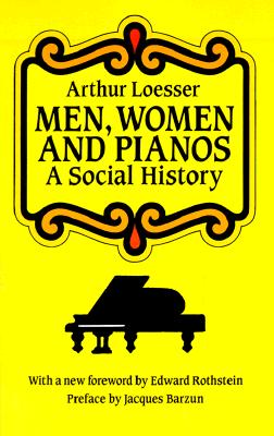 Image for Men, Women and Pianos: A Social History (Dover Books on Music)