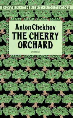 The Cherry Orchard (Dover Thrift Editions), Anton Chekhov