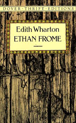 Ethan Frome (Dover Thrift Editions), EDITH WHARTON