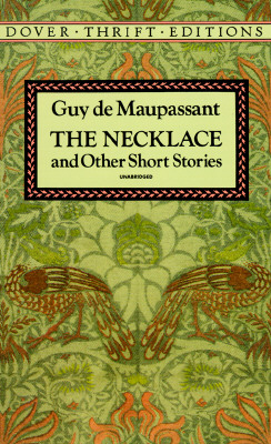 The Necklace and Other Short Stories (Dover Thrift Editions), Guy de Maupassant
