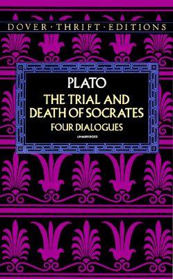 Image for The Trial and Death of Socrates: Four Dialogues (Dover Thrift Editions)