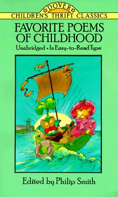 Favorite Poems of Childhood; Unabridged, in Easy-to-Read Type, Smith, Philip