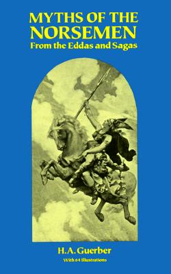 Image for Myths of the Norsemen: From the Eddas and Sagas
