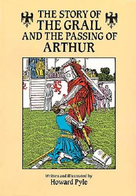 The Story of the Grail and the Passing of Arthur, Howard Pyle
